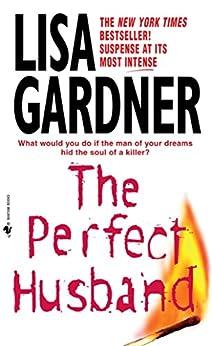 The Perfect Husband: An FBI Profiler Novel par [Gardner, Lisa]
