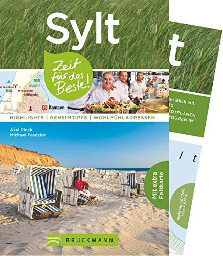 Preisvergleich Produktbild Bruckmann Reiseführer Sylt: Zeit für das Beste. Highlights,  Geheimtipps,  Wohlfühladressen. Inklusive Faltkarte zum Herausnehmen.