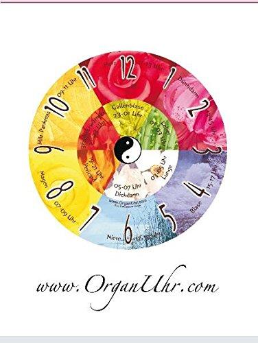 Die Organuhr nach der traditionell chinesischen Medizin - Das Booklet zur Wanduhr: www.organuhr.com
