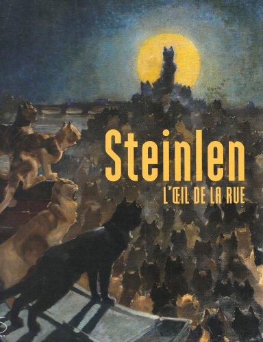 Théophile-Alexandre Steinlen : L'oeil de la r...