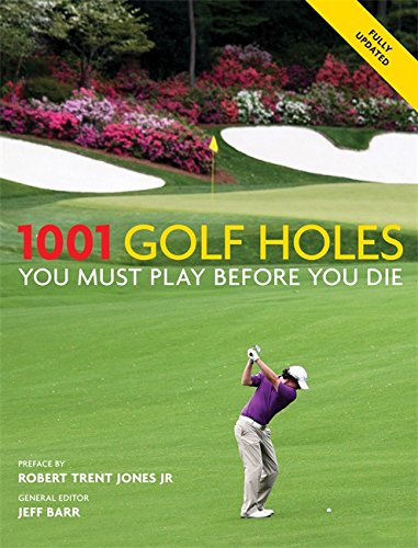 1001 Golf Holes You Must Play Before You Die por Jeff Barr