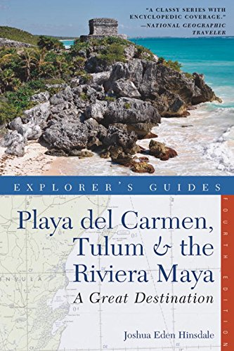 Explorer's Guide Playa del Carmen, Tulum & the Riviera Maya: A Great Destination (Explorer's Great Destinations)