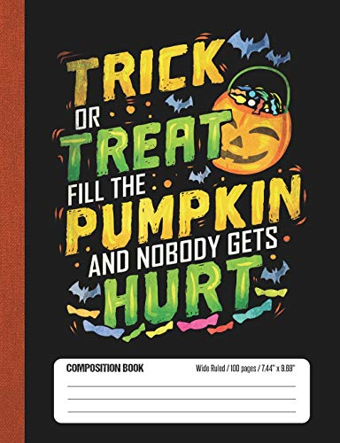 The Pumpkin And Nobody Gets Hurt: Halloween Wide Rule Lined School Composition Book ()