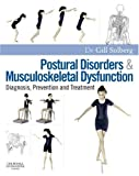 Postural Disorders and Musculoskeletal Dysfunction: Diagnosis, Prevention and Treatment, 1e