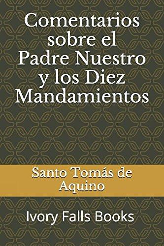 Comentarios sobre el Padre Nuestro y los Diez Mandamientos por Santo Tomás de Aquino