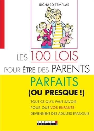Les 100 lois pour être des parents parfaits (ou presque!)