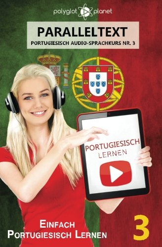 Portugiesisch Lernen - Einfach Lesen | Einfach Hören - Paralleltext: Einfach Portugiesisch Lernen
