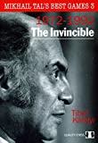 The Invincible: Mikhail Tal's Best Games 3