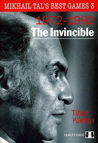 The Invincible: Mikhail Tal's Best Games 3 por Tibor Karolyi