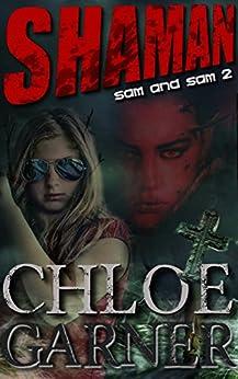 Shaman (Sam and Sam Book 2) by [Garner, Chloe]