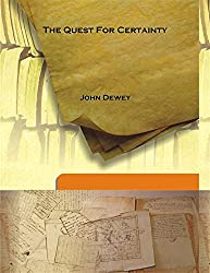 The Quest For Certainty 1930 [Hardcover]