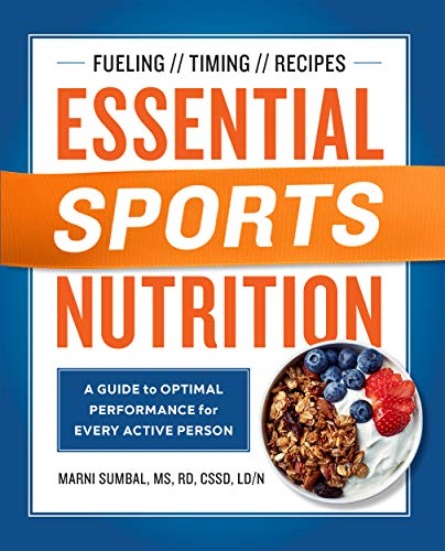 Essential Sports Nutrition: A Guide to Optimal Performance for Every Active Person (English Edition) por Marni Sumbal MS RD CSSD