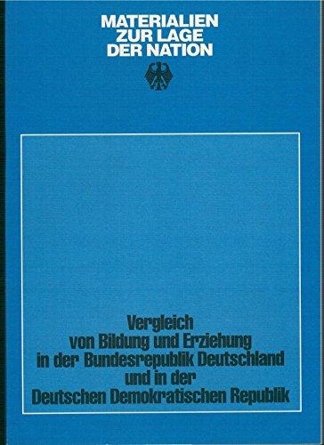 Vergleich von Bildung und Erziehung in der Bundesrepublik Deutschland und in der Deutschen Demokratischen Republik. Materialien zur Lage der Nation