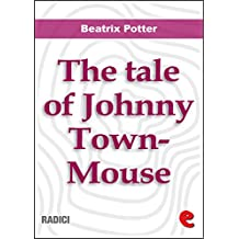 The Tale of Johnny Town-Mouse (Radici)
