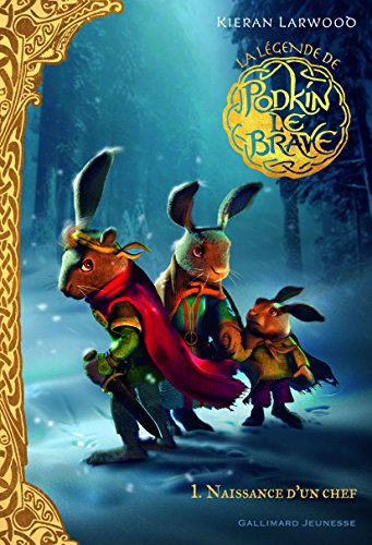 La légende de Podkin le Brave (1) : Naissance d'un chef