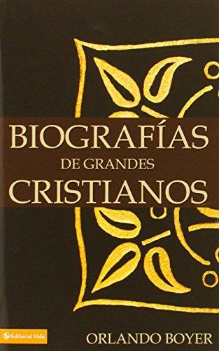 Biografías de grandes cristianos (Heroes of the Faith (Vida Spanish)) por Orlando Boyer
