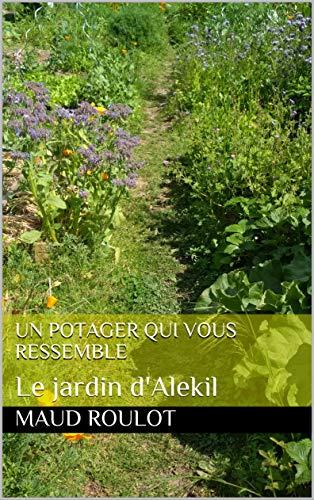 Couverture du livre Un potager qui vous ressemble: Le jardin d'Alekil