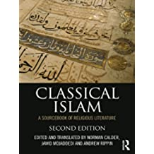 Classical Islam: A Sourcebook of Religious Literature (English Edition)