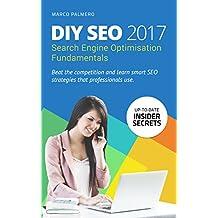 DIY SEO 2017: Search Engine Optimisation Fundamentals (English Edition)
