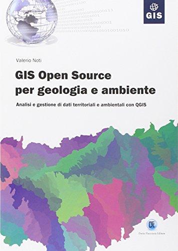 GIS open source per geologia e ambiente. Analisi e gestione di dati territoriali e ambientali con QGIS