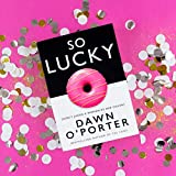 So Lucky: The bold, brilliant Sunday Times bestseller you need to read this year