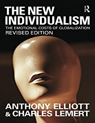 The New Individualism: The Emotional Costs of Globalization REVISED EDITION by Anthony Elliott (2009-05-16)
