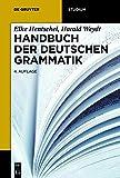 Handbuch der deutschen Grammatik: 4., Vollständig Überarbeitete Auflage (De Gruyter Studium)