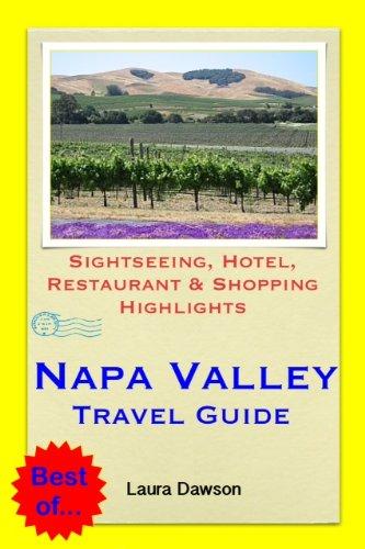 Napa Valley, California Travel Guide - Sightseeing, Hotel, Restaurant & Shopping Highlights (Illustrated) (English Edition)