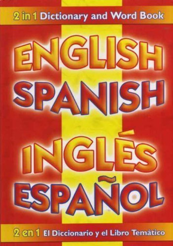 ENGLISH SPANISH DICTIONARY AND WORD BOOK