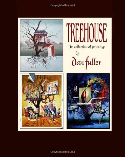 Treehouse: the collection of paintings by Dan Fuller