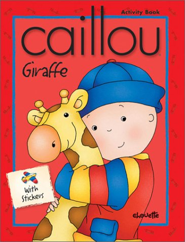Caillou Giraffe: With Stickers