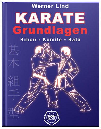 Karate-Grundlagen. Kihon - Kumite - Kata