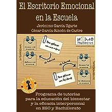 El Escritorio Emocional en la Escuela: Programa de tutorías para la educación del bienestar y la eficacia interpersonal en ESO y Bachillerato - 9788460837190