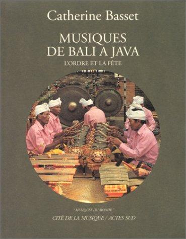 Musiques de Bali à Java : l'ordre et la fête (CD audio inclus)