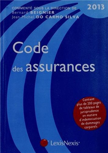 Code des assurances 2013. Contient plus de 200 pages de tableaux de jurisprudence en matière d'indemnisation de dommages corporels.