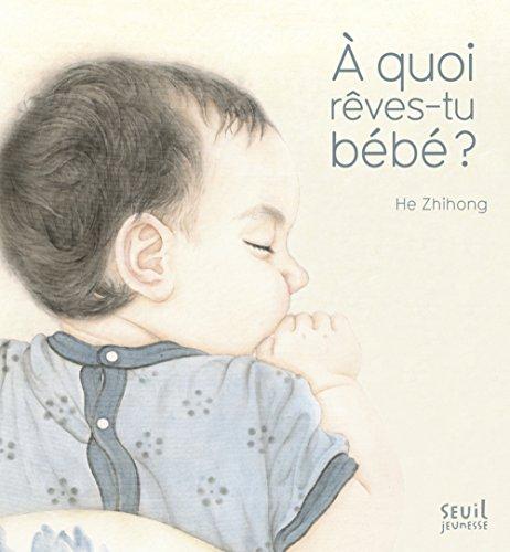 A quoi rêves-tu bébé ?