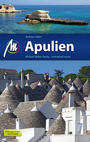 Apulien Reiseführer Michael Müller Verlag: Individuell reisen mit vielen praktischen Tipps (MM-Reiseführer) (German Edition)