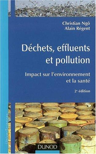 Dchets, effluents et pollution : Impact sur l'environnement et la sant