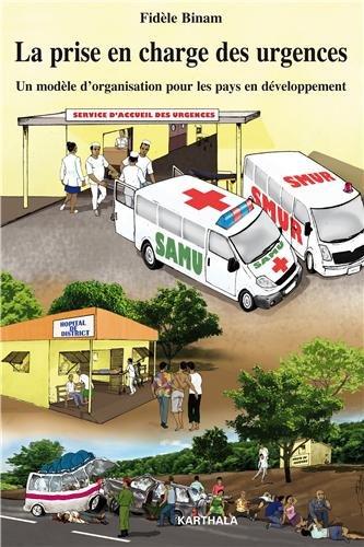 La Prise en Charge des Urgences. un Modele d'Organisation pour les Pays en Developpement