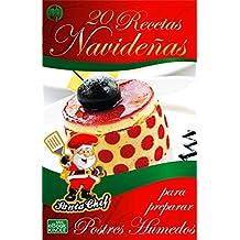 20 RECETAS NAVIDEÑAS PARA PREPARAR POSTRES HÚMEDOS (Colección Santa Chef)