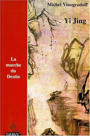 Yi jing ou La marche du destin par Michel Vinogradoff