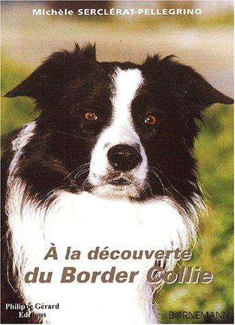 A la découverte du Border Collie par Michèle Serclérat-Pellegrino