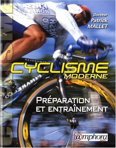 Le cyclisme moderne : Préparation et entraînement