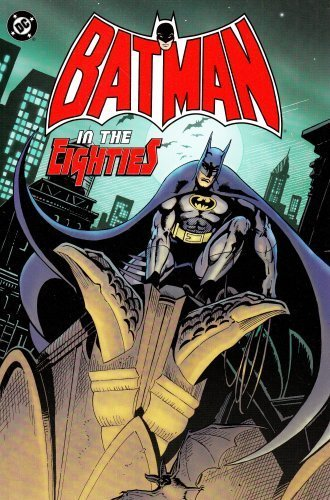 Batman in the Eighties (Batman Beyond (DC Comics)) by Dc Comics (2004-12-01)