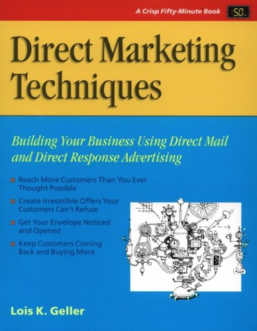 Direct Marketing Techniques: Building Your Business Using Direct Mail and Direct Response Advertising (50-Minute Series)
