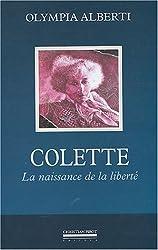 Colette : La naissance de la liberté