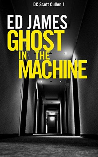 Ghost in the Machine (DC Scott Cullen Crime Series Book 1) book cover