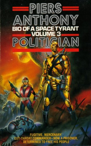 Biography of a Space Tyrant - Politician: Politician v. 3