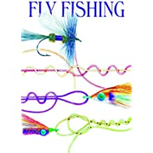 Fly Fishing Knots & Rigs Leaders: Knots, Rigs and Leaders- Fresh and Saltwater