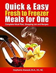 Freezer Meals: Fresh to Freezer Meals for One: Quick and Easy Complete Meal Plan with Shopping List and Recipes (The Simple Convenience Series Book 1) (English Edition)